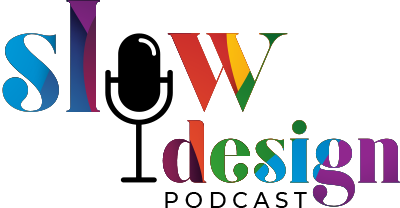 Esther Canales Slow Design Podcast